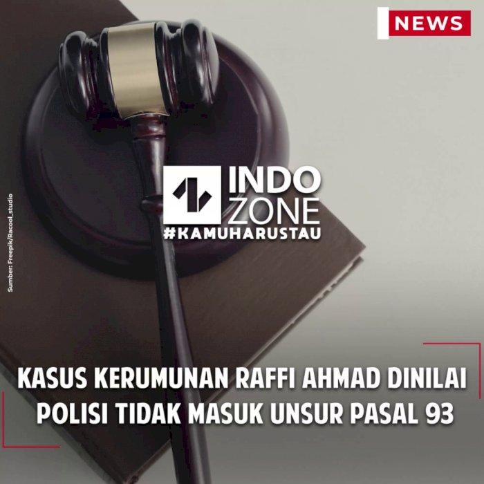 Kasus Kerumunan Raffi Ahmad Dinilai Polisi Tidak Masuk Unsur Pasal 93