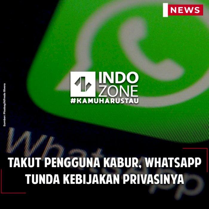 Takut Pengguna Kabur, WhatsApp Tunda Kebijakan Privasinya