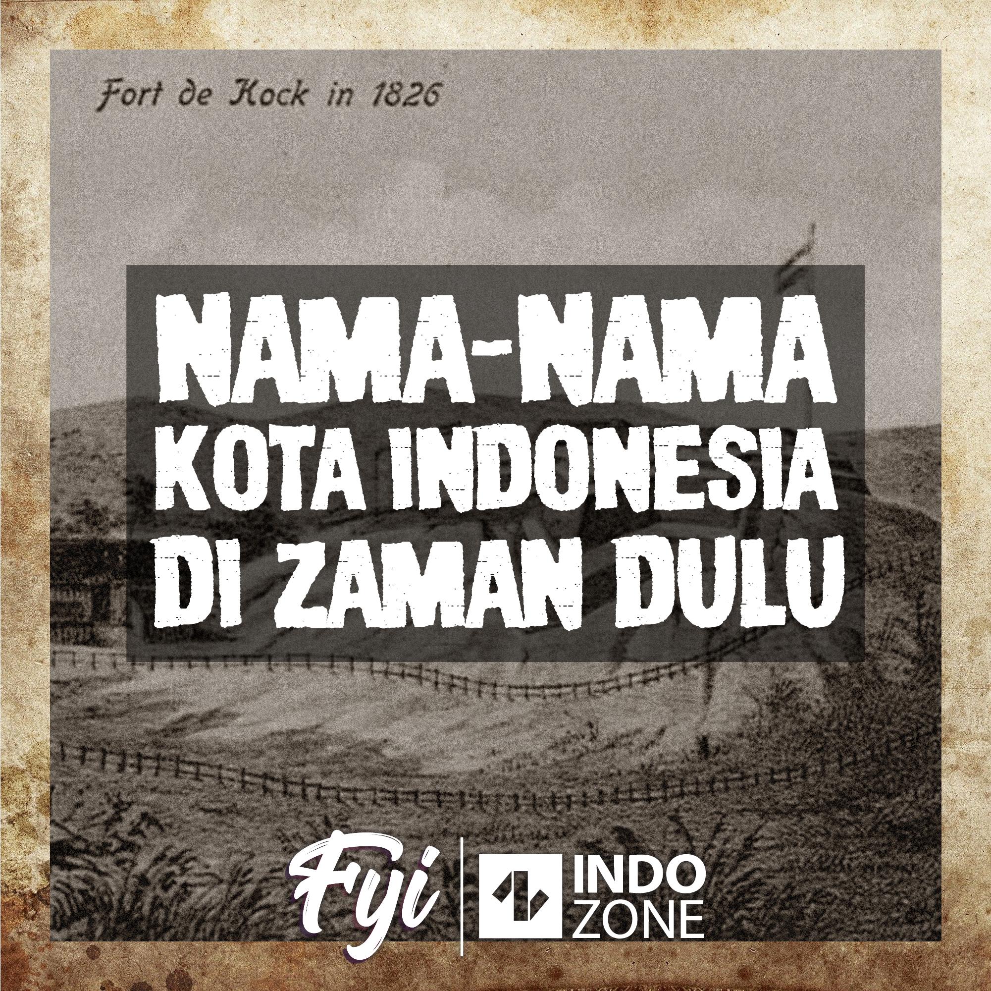 Nama-Nama Kota Indonesia di Zaman Dulu