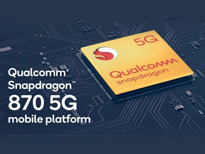 Qualcomm Umumkan Chipset Snapdragon 870 5G,  Lebih Baik dari Snapdragon 865+