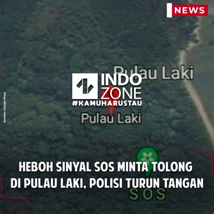 Heboh Sinyal SOS Minta Tolong  di Pulau Laki, Polisi Turun Tangan