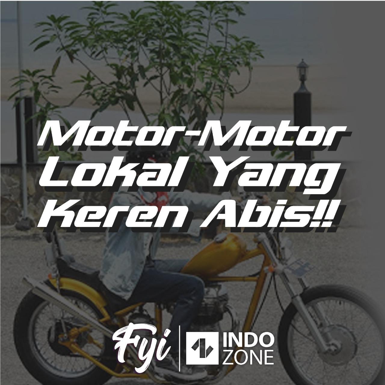 Motor-Motor Lokal yang Keren Abis!!