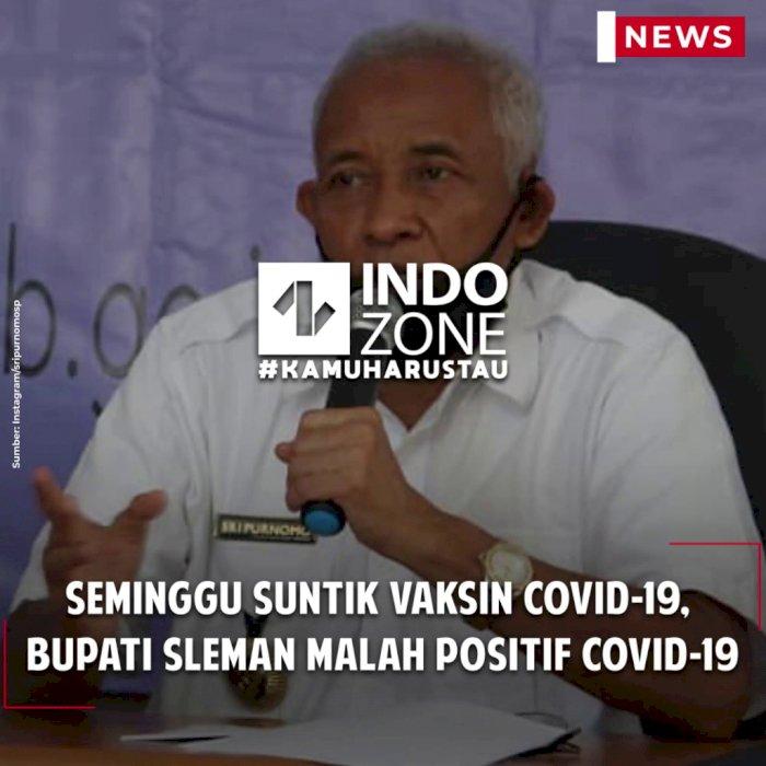 Seminggu Suntik Vaksin Covid-19, Bupati Sleman Malah Positif Covid-19