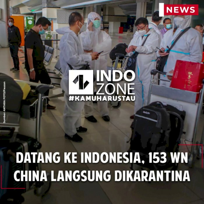 Datang ke Indonesia, 153 WN China Langsung Dikarantina