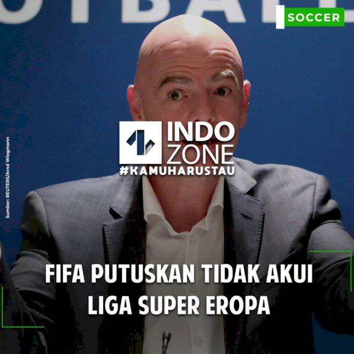 FIFA Putuskan Tidak Akui Liga Super Eropa