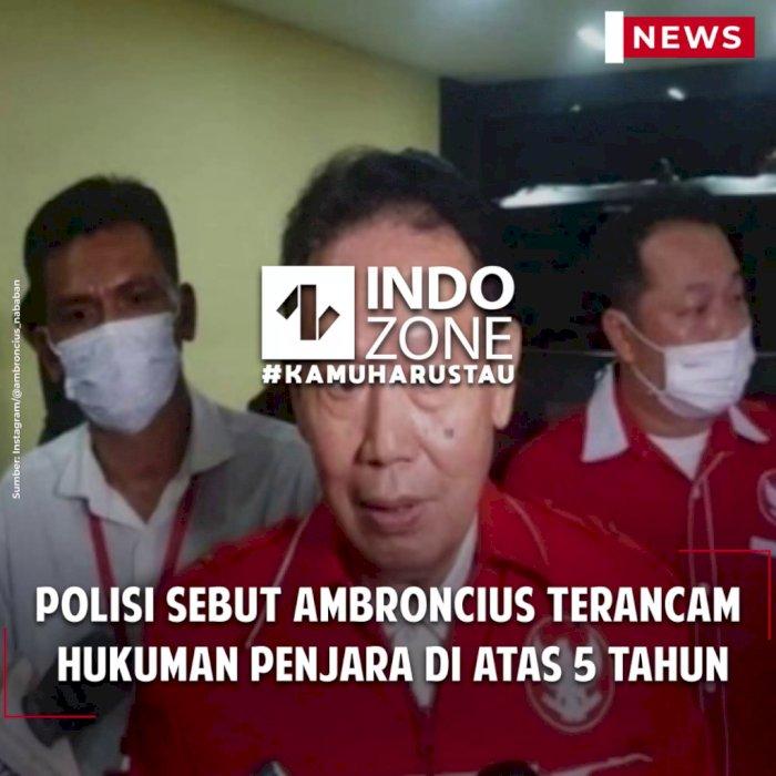 Polisi Sebut Ambroncius Terancam Hukuman Penjara di Atas 5 Tahun