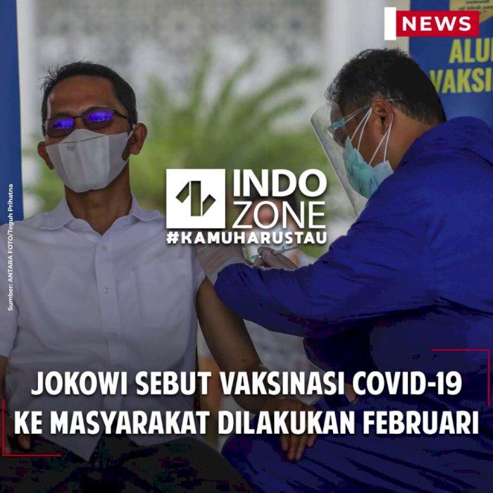 Jokowi Sebut Vaksinasi Covid-19 ke Masyarakat Dilakukan Februari