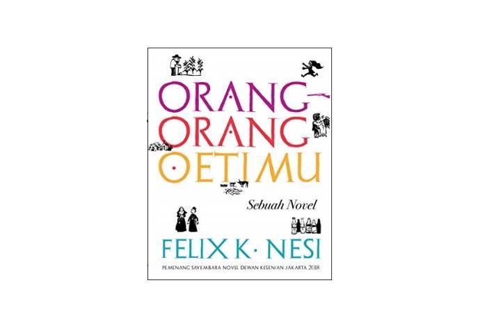 Orang-Orang Oetimu - Felix K. Nesi | Foto: goodreads.com