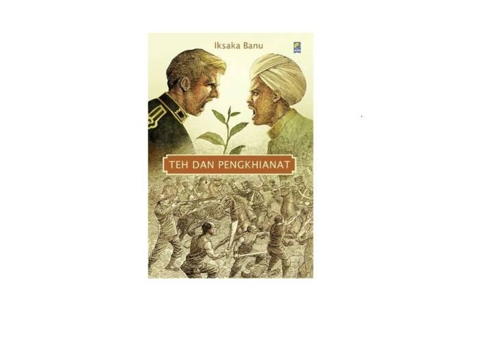 Teh dan Pengkhianat - Iksaka Banu | Foto: goodreads.com